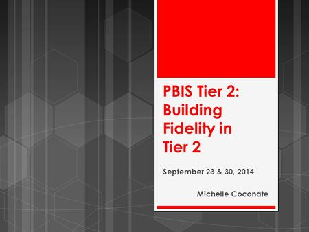 PBIS Tier 2: Building Fidelity in Tier 2