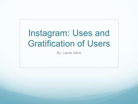 Instagram: Uses and Gratification of Users