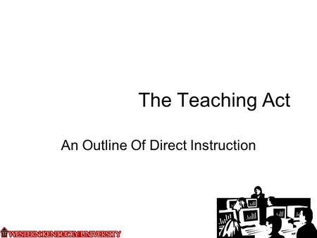 The Teaching Act An Outline Of Direct Instruction.