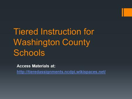 Tiered Instruction for Washington County Schools Access Materials at:
