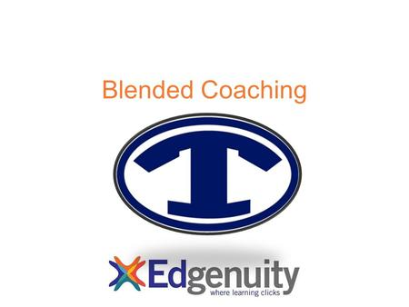 Blended Coaching. The Coaches Stacy Hawthorne Adrianne Bogans.