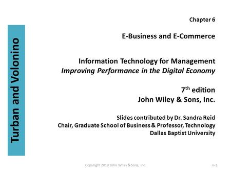 Chapter 6 E-Business and E-Commerce Information Technology for Management Improving Performance in the Digital Economy 7 th edition John Wiley & Sons,