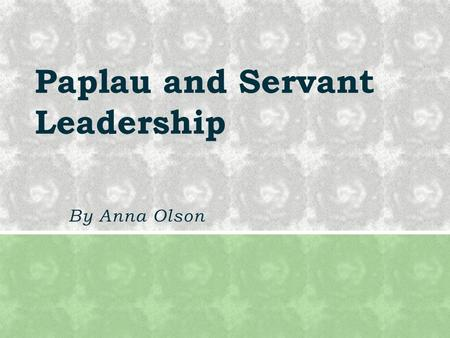 By Anna Olson Paplau and Servant Leadership.  bedded&v=3ZvwNVVWyZ 4 Hildegard Peplau