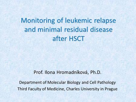 Monitoring of leukemic relapse and minimal residual disease after HSCT