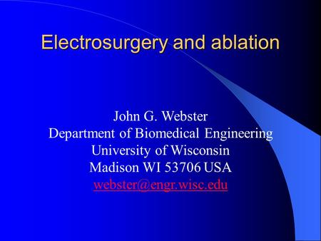 Electrosurgery and ablation