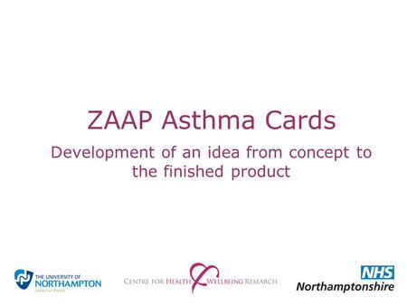 ZAAP Asthma Cards Development of an idea from concept to the finished product.