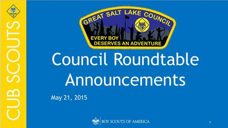 1 Council Roundtable Announcements May 21, 2015. 2 UPCOMING ROUNDTABLES: June 18, Camp Tracy Lodge July 16, 2015 Ice Cream Camp Tracy.