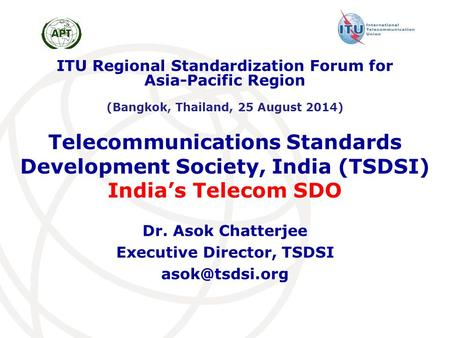 Dr. Asok Chatterjee Executive Director, TSDSI