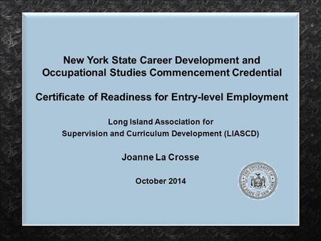 New York State Career Development and Occupational Studies Commencement Credential Certificate of Readiness for Entry-level Employment Long Island Association.