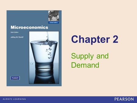 Chapter 2 Supply and Demand.