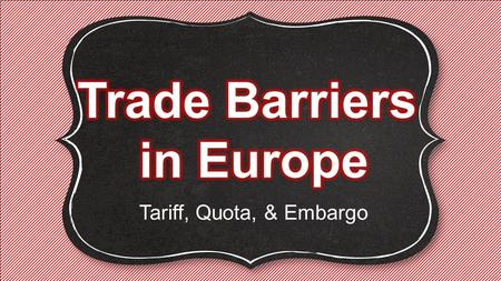 Tariff, Quota, & Embargo. This involves the exchange of goods or services between countries.This involves the exchange of goods or services between countries.
