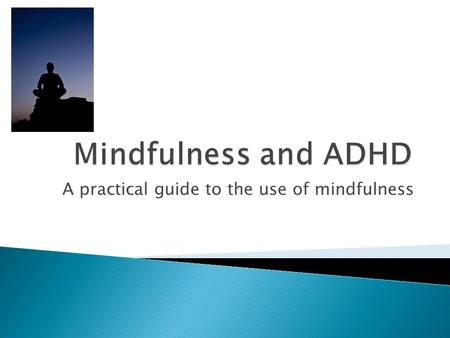 A practical guide to the use of mindfulness.  One of the best ways to practice mindfulness on your own is to learn meditation. The purpose of meditation.