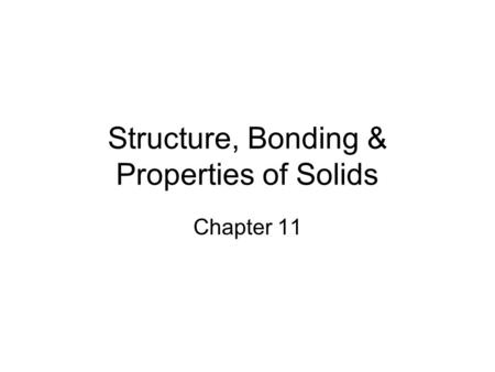 Structure, Bonding & Properties of Solids