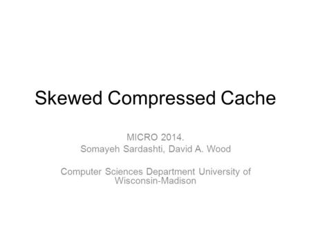 Skewed Compressed Cache