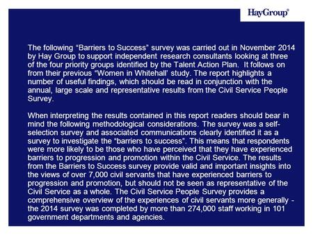 "The following ""<strong>Barriers</strong> to Success"" survey was carried out in November 2014 by Hay Group to support independent research consultants looking at three of."
