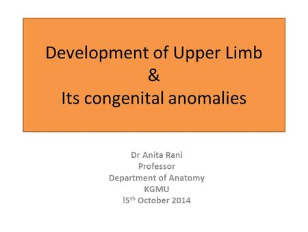 Development of Upper Limb & Its congenital anomalies