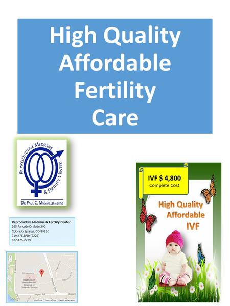 High Quality Affordable Fertility Care. Call us: 877-475- BABY 719-475-2229 719-475-2229 www.RMFCfertility.com Call us: 877-475- BABY 719-475-2229 719-475-2229.