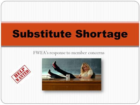 FWEA's response to member concerns Substitute Shortage.