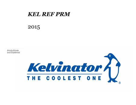 Strictly Private and Confidential KEL REF PRM 2015.
