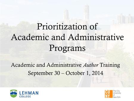 Prioritization of Academic and Administrative Programs Academic and Administrative Author Training September 30 – October 1, 2014.