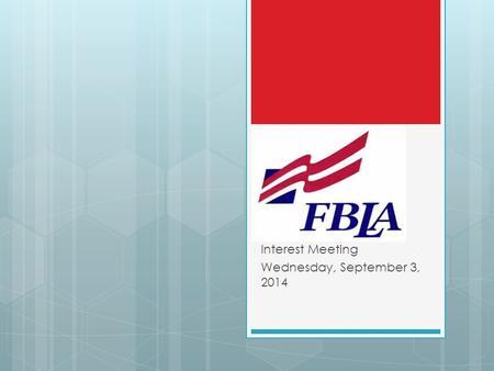 Interest Meeting Wednesday, September 3, 2014. FBLA at Swansboro High School…  Swansboro High School use to have a very strong and well known Future.
