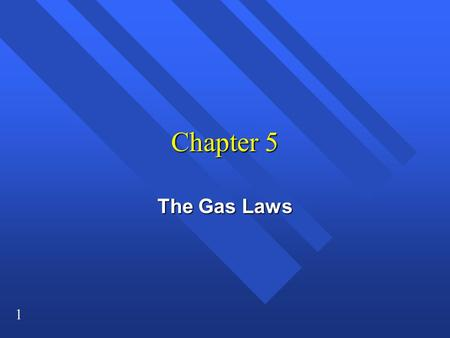 1 Chapter 5 The Gas Laws. 2 Pressure n Force per unit area. n Gas molecules fill container. n Molecules move around and hit the insides of the container.