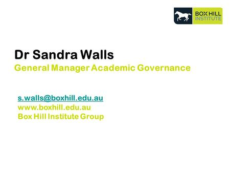 Dr Sandra Walls General Manager Academic Governance