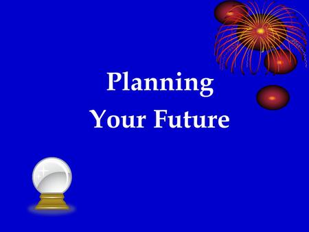 Planning Your Future. Options Post-secondary studies/Job training High School Upgrading: Bedford and Forsythe Education Centres (Formerly Flecs) Correspondence.