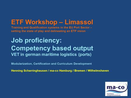 ETF Workshop – Limassol Training and Qualification systems in the EU Port Sector – setting the state of play and delineating an ETF vision Job proficiency: