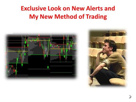 Exclusive Look on New Alerts and My New Method of Trading