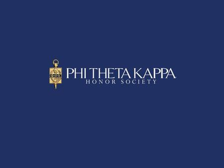 What is Phi Theta Kappa? Founded in 1918 Recognizes scholars and develops leaders Over 3 million members inducted since its founding 1,285 chapters worldwide.