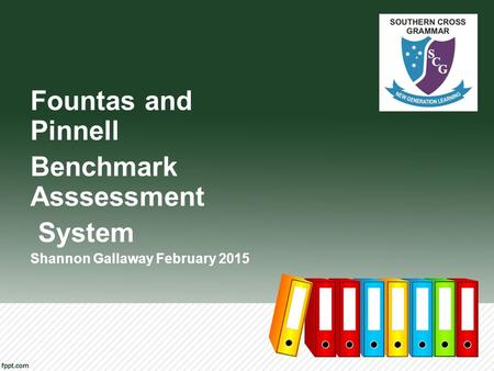 Fountas and Pinnell Benchmark Asssessment System Shannon Gallaway February 2015.