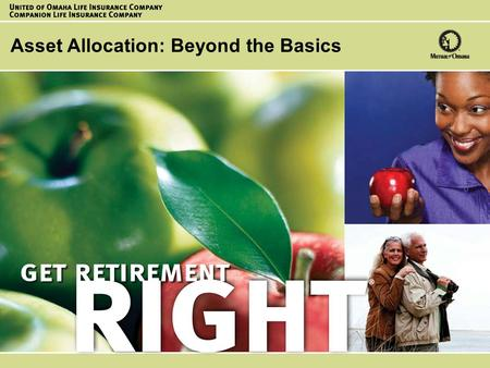 ® 1 AFN32287_1007 AFN32287_1009 Asset Allocation: Beyond the Basics.