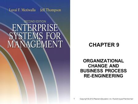 ORGANIZATIONAL CHANGE AND BUSINESS PROCESS RE-ENGINEERING