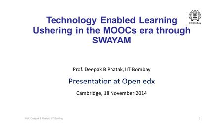 Technology Enabled Learning Ushering in the MOOCs era through SWAYAM