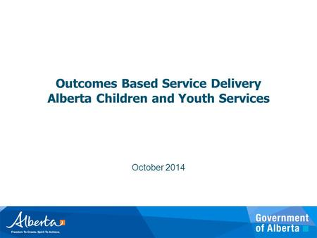 Outcomes Based Service Delivery Alberta Children and Youth Services