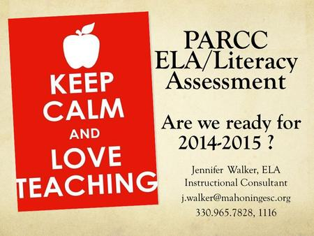 PARCC ELA/Literacy Assessment Are we ready for ?