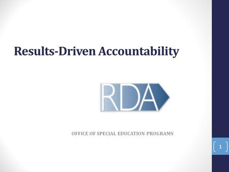 Results-Driven Accountability OFFICE OF SPECIAL EDUCATION PROGRAMS 1.