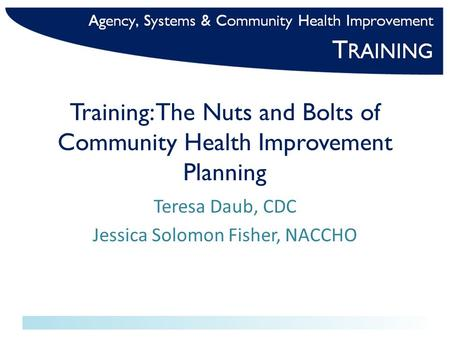 Training: The Nuts and Bolts of Community Health Improvement Planning
