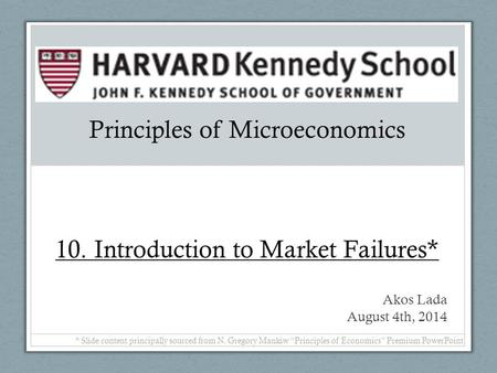 Principles of Microeconomics 10. Introduction to Market Failures*