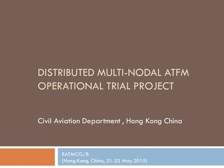 DISTRIBUTED Multi-nodal ATFM Operational Trial project