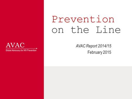 Prevention on the Line AVAC Report 2014/15 February 2015.