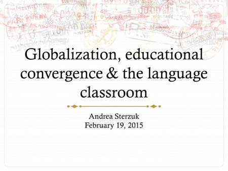 Globalization, educational convergence & the language classroom