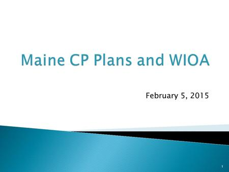 February 5, 2015 1. Maine Adult Education's Career Pathways Plan has been revised to align with the federal definition of Career Pathways as contained.