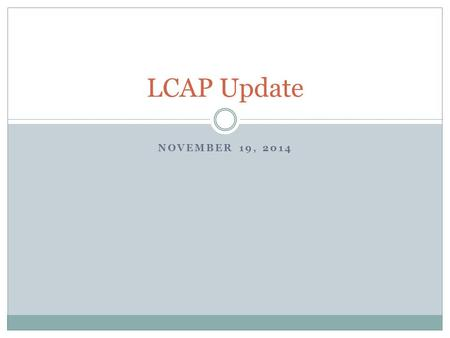 NOVEMBER 19, 2014 LCAP Update. Goals 1. Placerville schools will promote high academic achievement for all students while preparing them for 21 st century.
