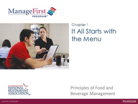 Principles of Food and Beverage Management It All Starts with the Menu Chapter 1.