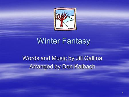Words and Music by Jill Gallina Arranged by Don Kalbach