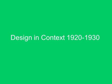 Design in Context 1920-1930. The Bauhaus  A radically new kind of art and design school founded in Weirmar, Germany in 1919 by Walter Gropius.  Art,