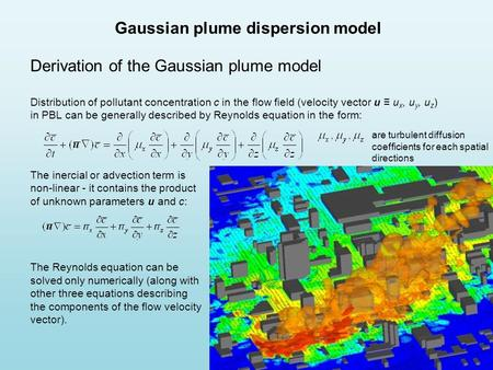 Derivation of the Gaussian plume model Distribution of pollutant concentration c in the flow field (velocity vector u ≡ u x, u y, u z ) in PBL can be generally.