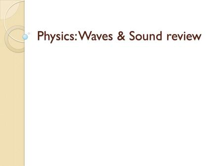 Physics: Waves & Sound review. Question 1 The three wave pulses below travel along the same stretched string. Rank in order, from largest to smallest,